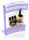 Aromatherapy: Natural Scents for Health and Heal